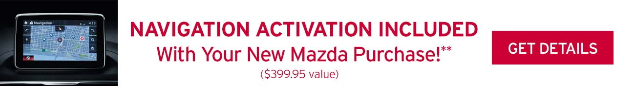 Plus Navigation included with your new Mazda purchase**