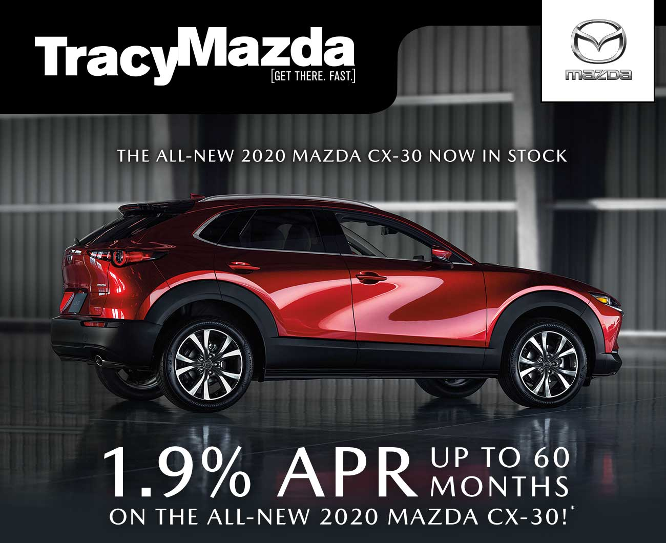 1.9% APR Up To 60 Months on the All-New 2020 Mazda CX-30!*